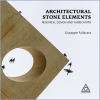 Architectural stone elements : research, design and fabrication