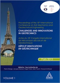 Actes du 18e Congrès International de Mécanique des Sols et de Géotechnique - Vol. 1 / Proceedings of the 18th International Conference on Soil Mechanics and Geotechnical Engineering - Vol. 1